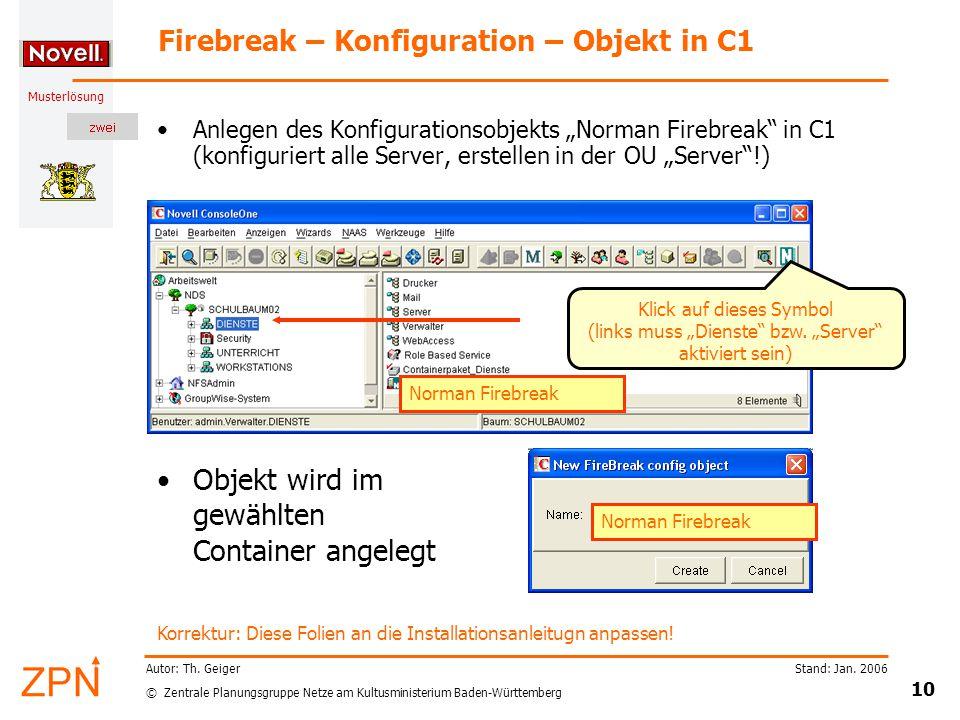 © Zentrale Planungsgruppe Netze am Kultusministerium Baden-Württemberg Musterlösung Stand: Jan. 2006 10 Autor: Th. Geiger Firebreak – Konfiguration –