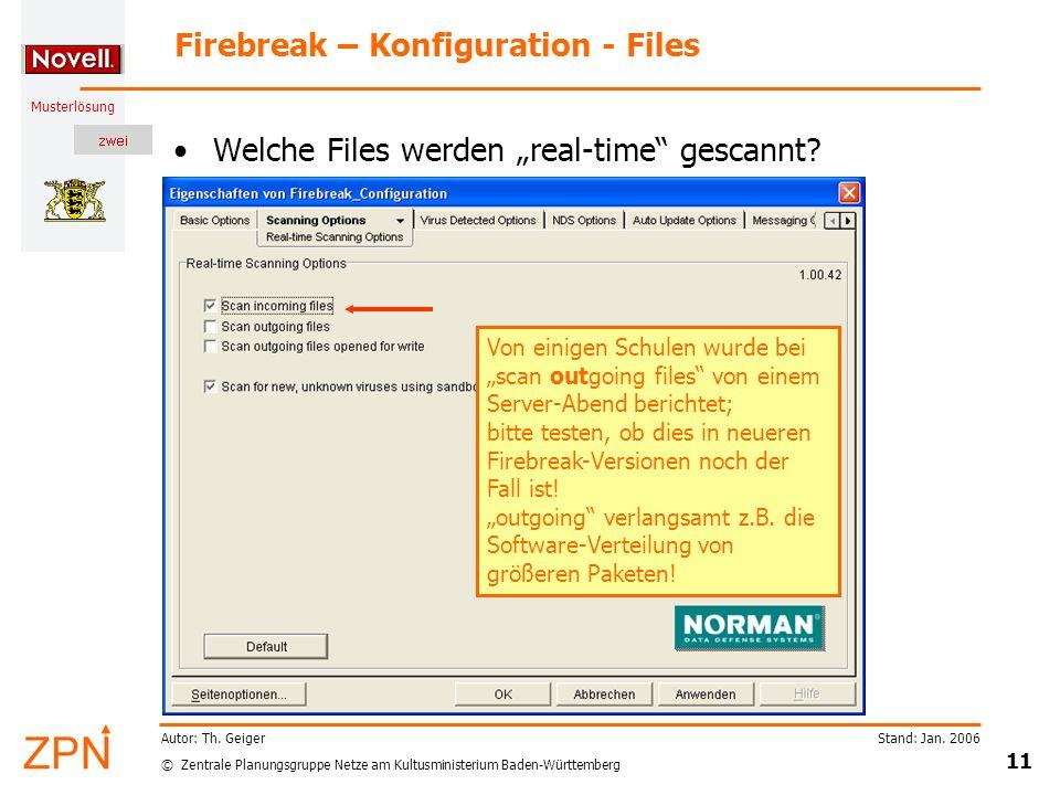 © Zentrale Planungsgruppe Netze am Kultusministerium Baden-Württemberg Musterlösung Stand: Jan. 2006 11 Autor: Th. Geiger Firebreak – Konfiguration -