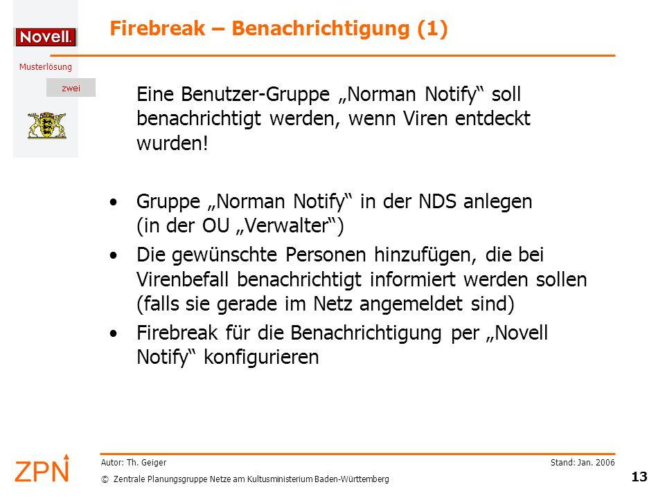© Zentrale Planungsgruppe Netze am Kultusministerium Baden-Württemberg Musterlösung Stand: Jan. 2006 13 Autor: Th. Geiger Firebreak – Benachrichtigung