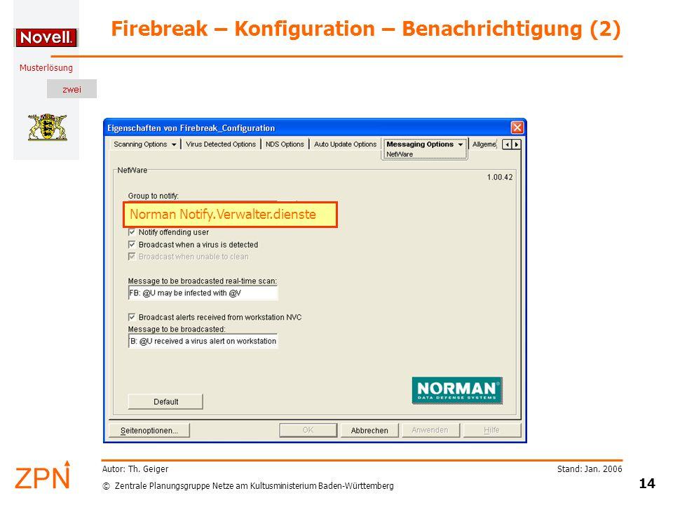 © Zentrale Planungsgruppe Netze am Kultusministerium Baden-Württemberg Musterlösung Stand: Jan. 2006 14 Autor: Th. Geiger Firebreak – Konfiguration –