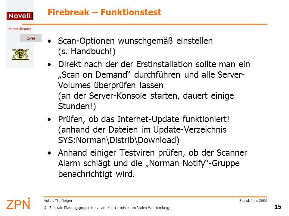 © Zentrale Planungsgruppe Netze am Kultusministerium Baden-Württemberg Musterlösung Stand: Jan. 2006 15 Autor: Th. Geiger Firebreak – Funktionstest Sc