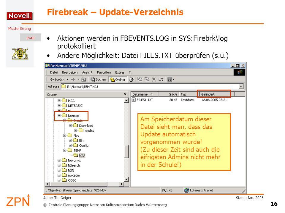 © Zentrale Planungsgruppe Netze am Kultusministerium Baden-Württemberg Musterlösung Stand: Jan. 2006 16 Autor: Th. Geiger Firebreak – Update-Verzeichn