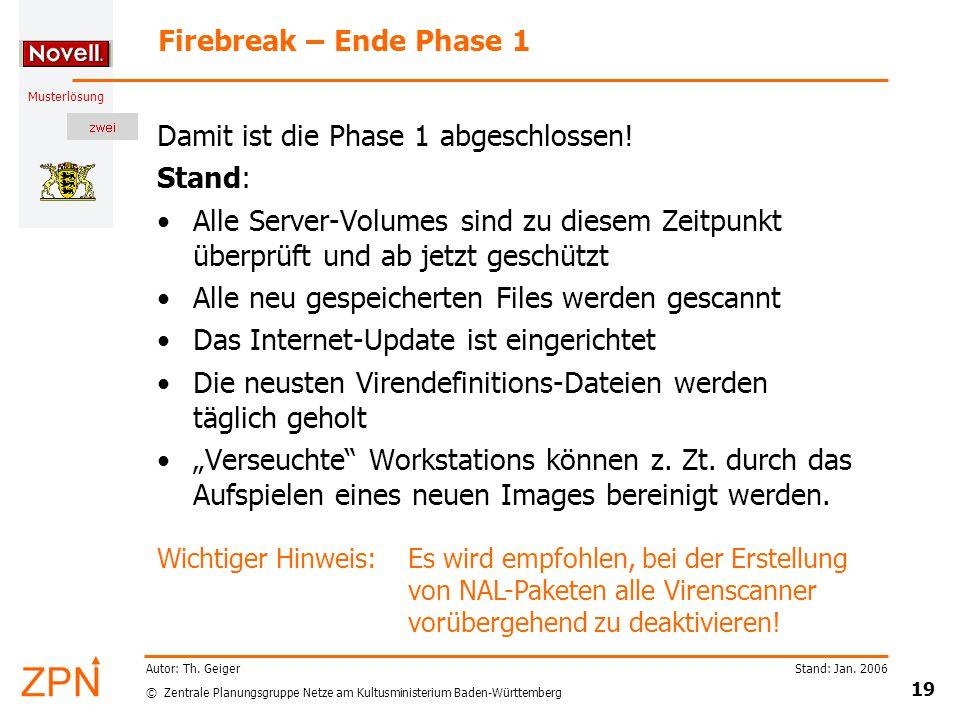 © Zentrale Planungsgruppe Netze am Kultusministerium Baden-Württemberg Musterlösung Stand: Jan. 2006 19 Autor: Th. Geiger Firebreak – Ende Phase 1 Dam
