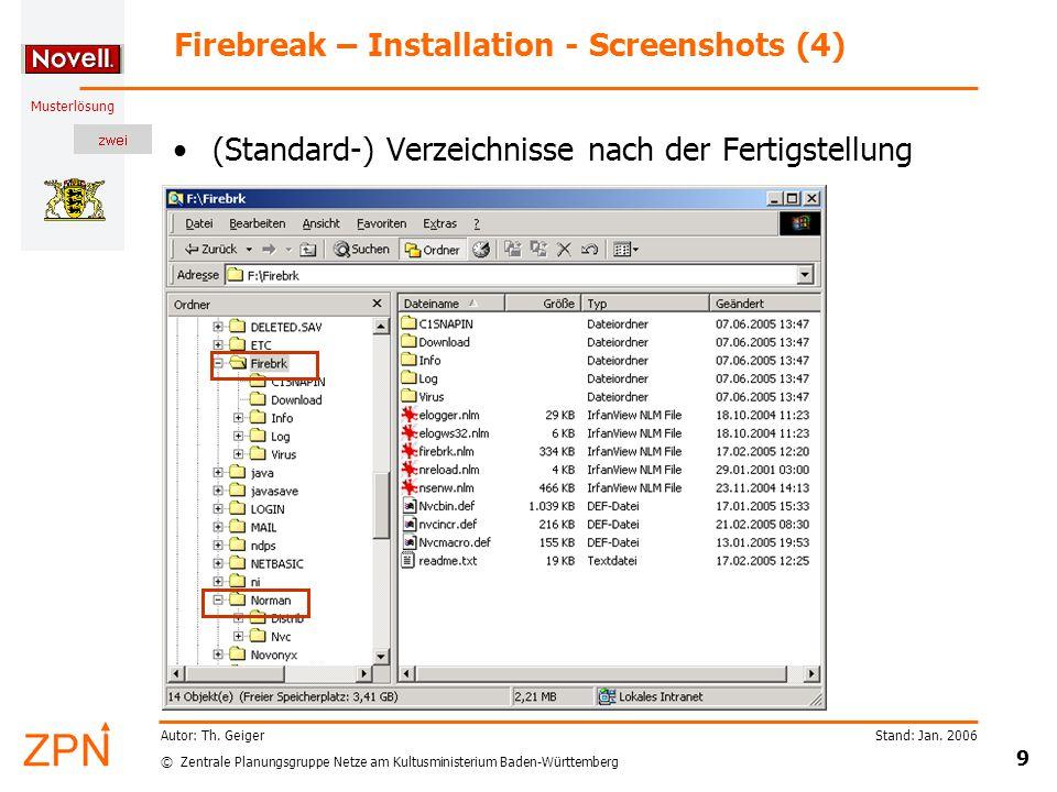 © Zentrale Planungsgruppe Netze am Kultusministerium Baden-Württemberg Musterlösung Stand: Jan. 2006 9 Autor: Th. Geiger Firebreak – Installation - Sc