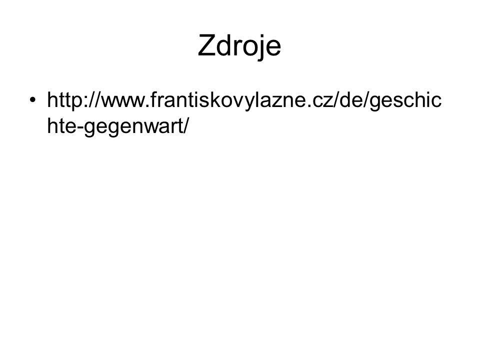 Zdroje http://www.frantiskovylazne.cz/de/geschic hte-gegenwart/