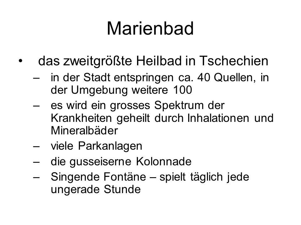 Marienbad das zweitgrößte Heilbad in Tschechien –in der Stadt entspringen ca.