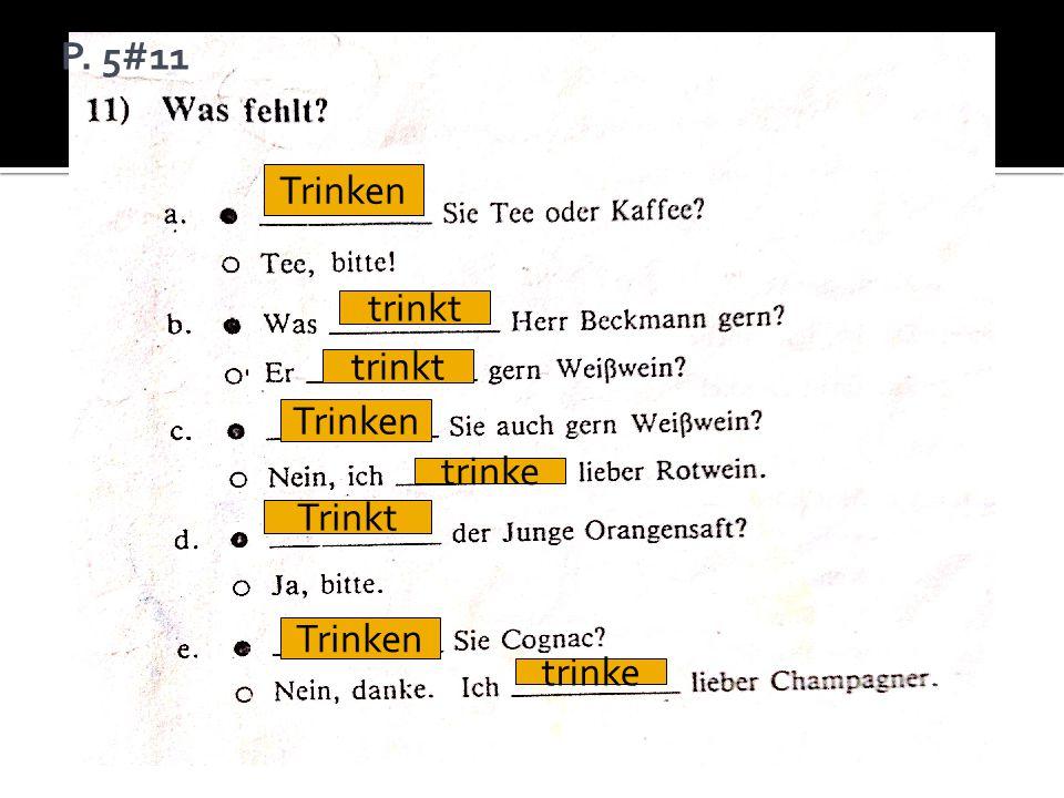 Trinken trinkt Trinken trinke Trinkt Trinken trinke P. 5#11