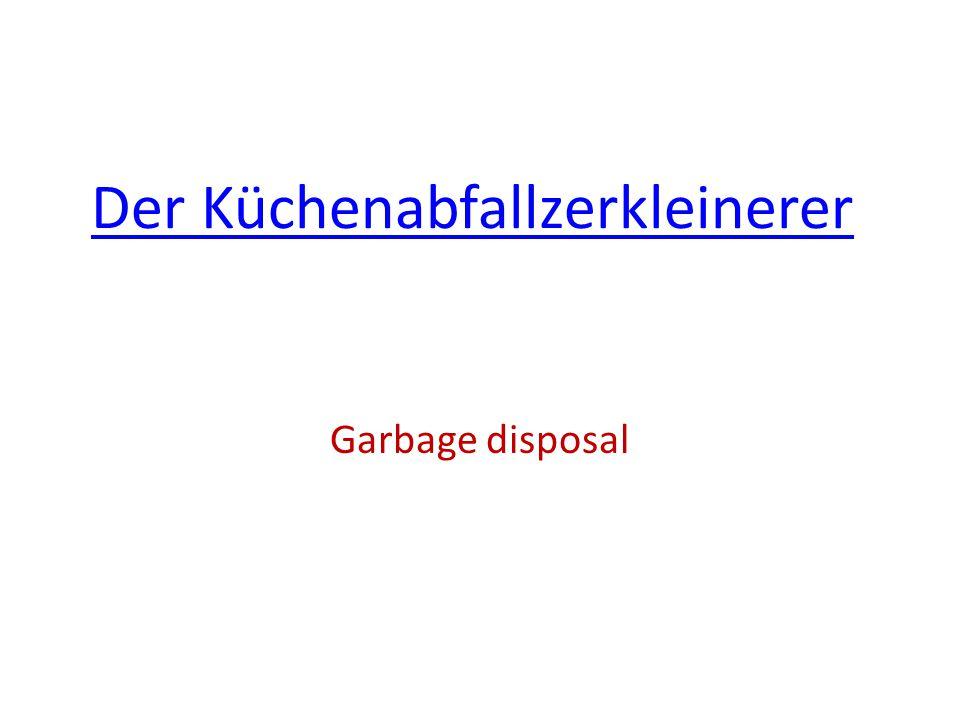 Der Küchenabfallzerkleinerer Garbage disposal