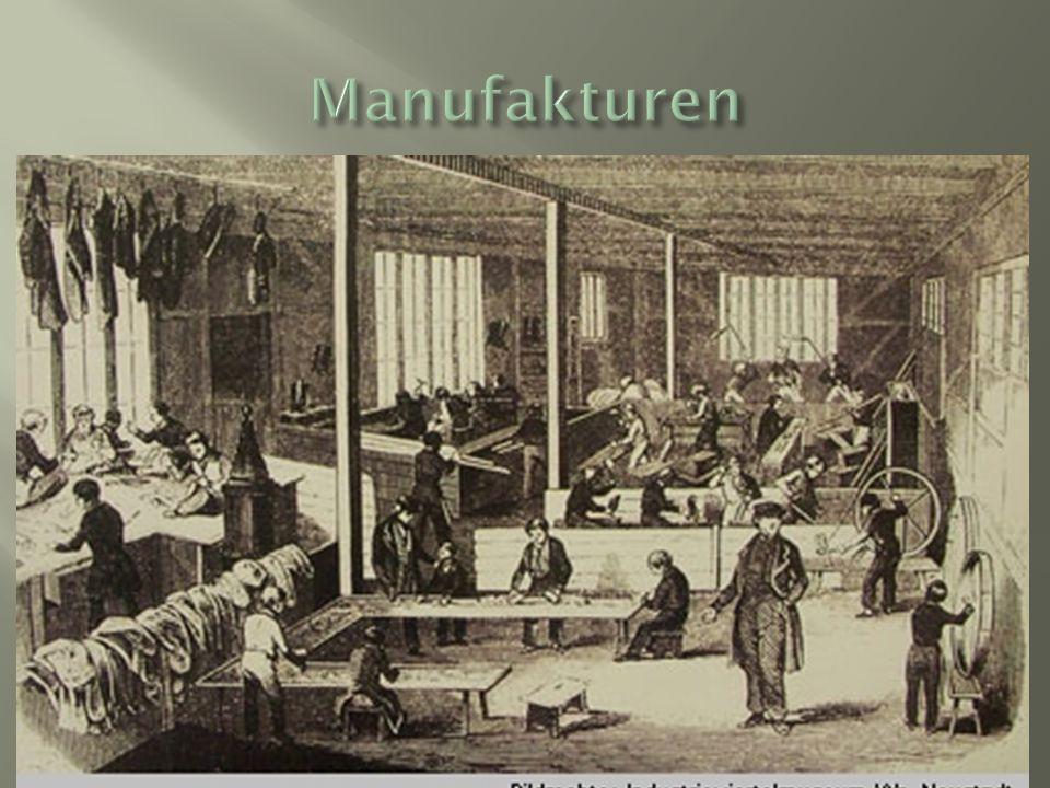 Erst in der Neuzeit ab circa 1500 begann sich das Wirtschaftssystem zu verändern. In sogenannten Manufakturen stellte nicht mehr ein einzelner Handw
