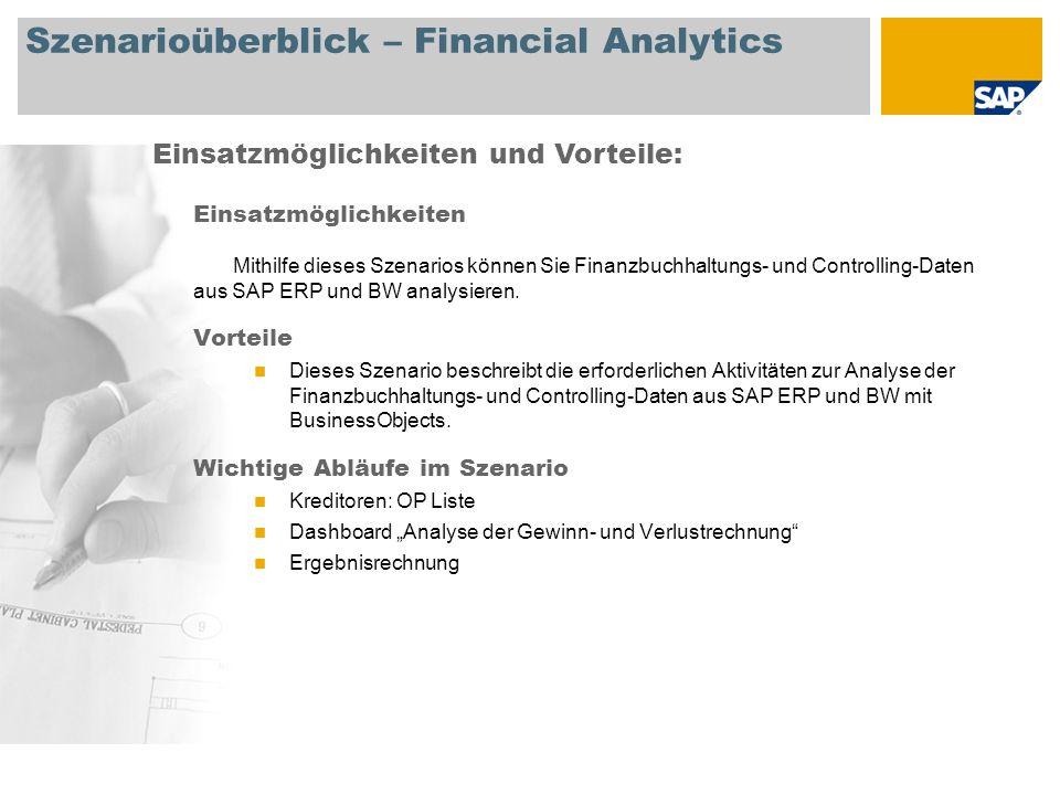 Szenarioüberblick – Financial Analytics Einsatzmöglichkeiten Mithilfe dieses Szenarios können Sie Finanzbuchhaltungs- und Controlling-Daten aus SAP ERP und BW analysieren.