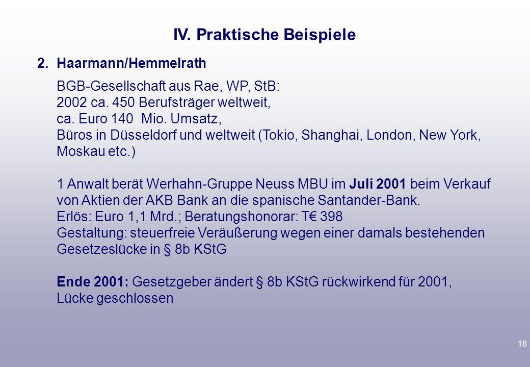 18 2.Haarmann/Hemmelrath BGB-Gesellschaft aus Rae, WP, StB: 2002 ca. 450 Berufsträger weltweit, ca. Euro 140 Mio. Umsatz, Büros in Düsseldorf und welt