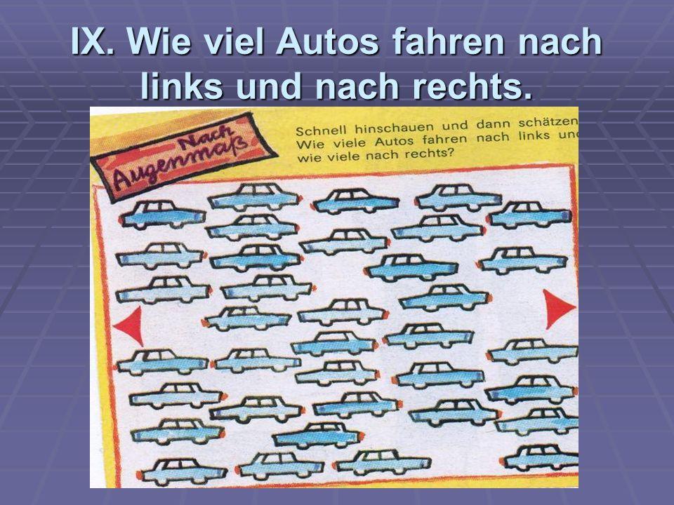 IX. Wie viel Autos fahren nach links und nach rechts.