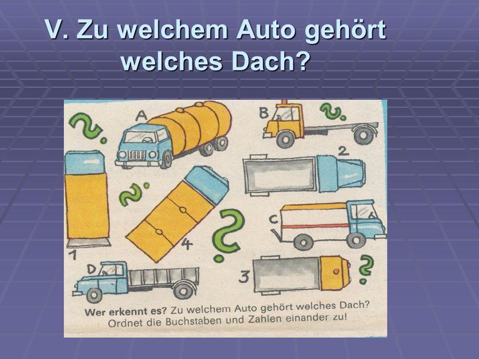 V. Zu welchem Auto gehört welches Dach?