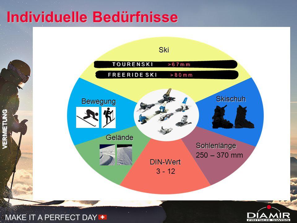 Individuelle Bedürfnisse Sohlenlänge 3 - 12 DIN-Wert 250 – 370 mm Skischuh T O U R E N S K I > 6 7 m m F R E E R I D E S K I > 8 0 m m Ski Gelände VERMIETUNG Bewegung