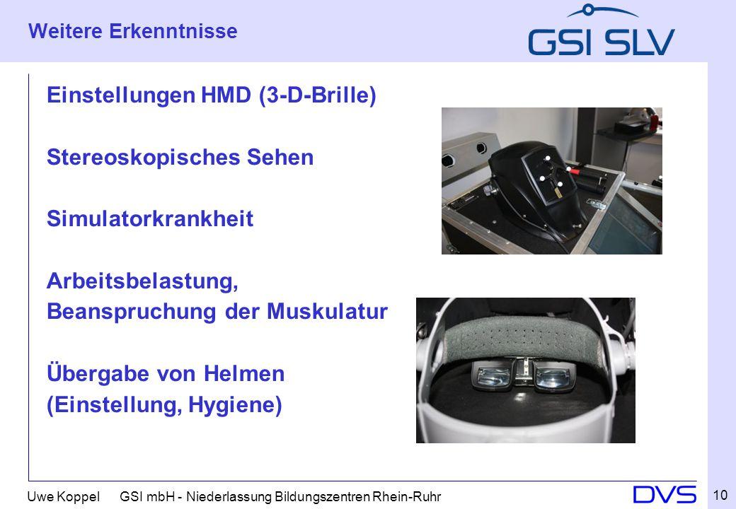 Uwe Koppel GSI mbH - Niederlassung Bildungszentren Rhein-Ruhr Weitere Erkenntnisse Einstellungen HMD (3-D-Brille) Stereoskopisches Sehen Simulatorkra