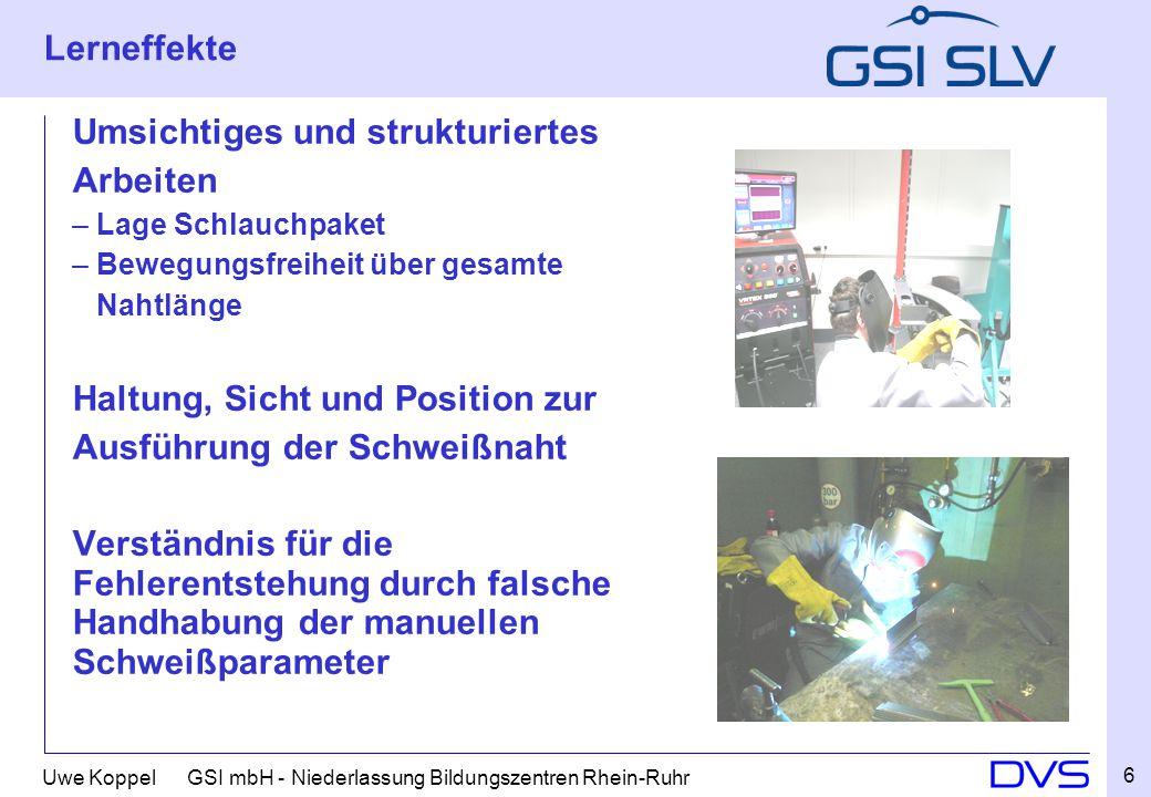 Uwe Koppel GSI mbH - Niederlassung Bildungszentren Rhein-Ruhr Lerneffekte Umsichtiges und strukturiertes Arbeiten – Lage Schlauchpaket – Bewegungsfrei