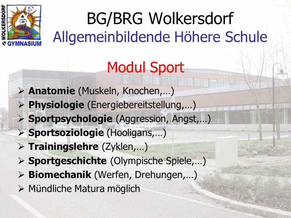 BG/BRG Wolkersdorf Allgemeinbildende Höhere Schule Modul Sport  Anatomie (Muskeln, Knochen,…)  Physiologie (Energiebereitstellung,…)  Sportpsycholo