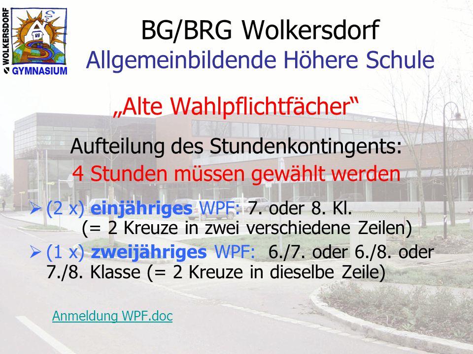 """BG/BRG Wolkersdorf Allgemeinbildende Höhere Schule """"Alte Wahlpflichtfächer"""" Aufteilung des Stundenkontingents: 4 Stunden müssen gewählt werden  (2 x)"""