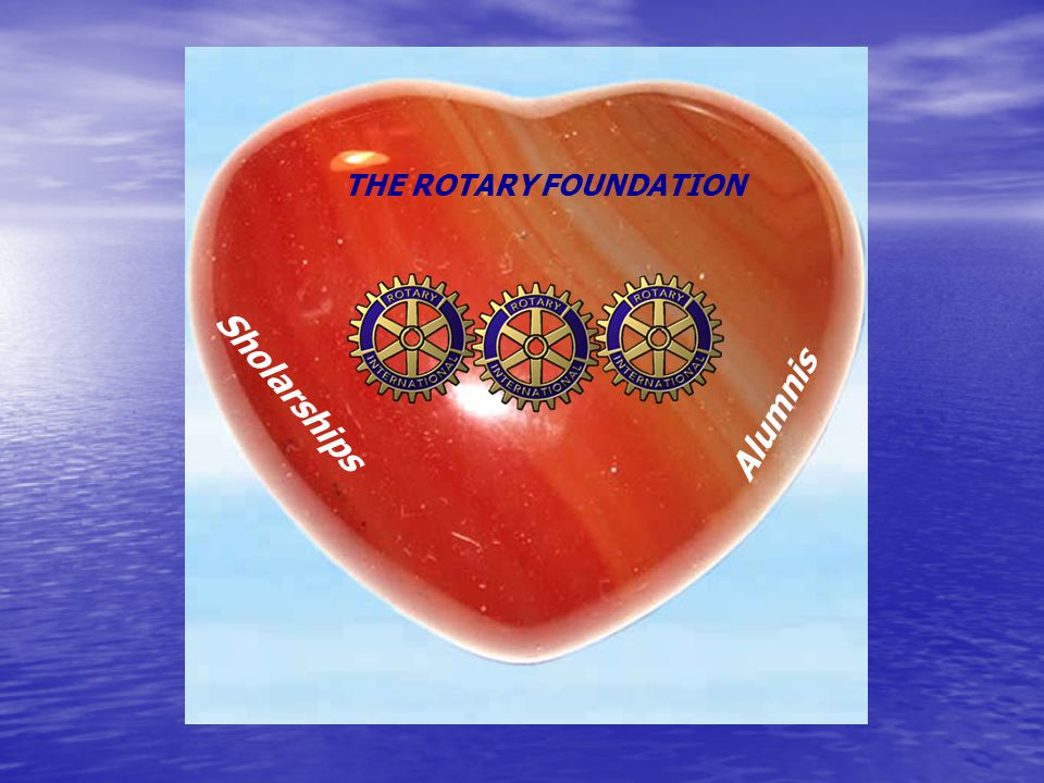 THE ROTARY FOUNDATION Sholarships Alumnis
