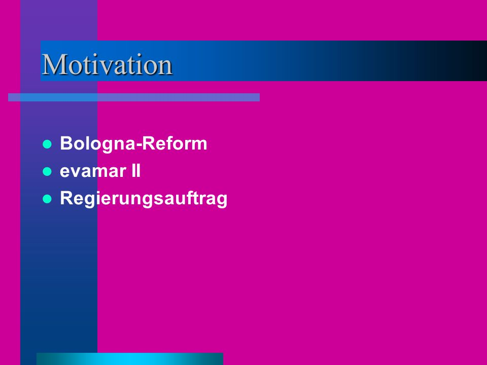 Motivation Bologna-Reform evamar II Regierungsauftrag