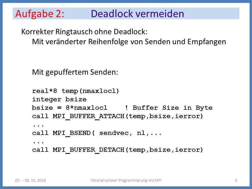 Aufgabe 2: Deadlock vermeiden Parallelrechner-Programmierung mit MPI407.