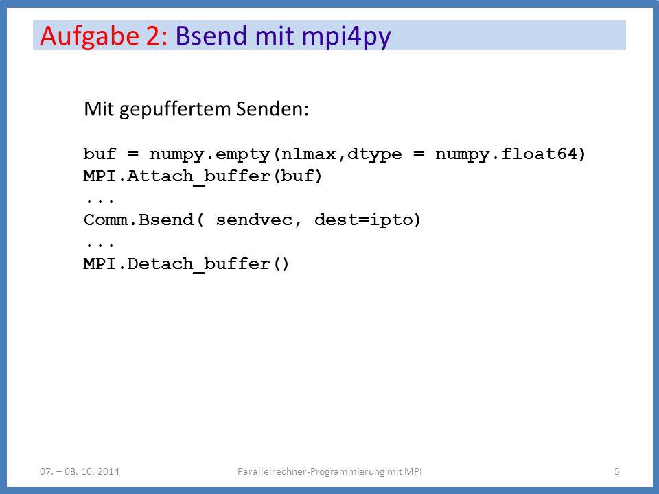Aufgabe 2: Bsend mit mpi4py Parallelrechner-Programmierung mit MPI507.