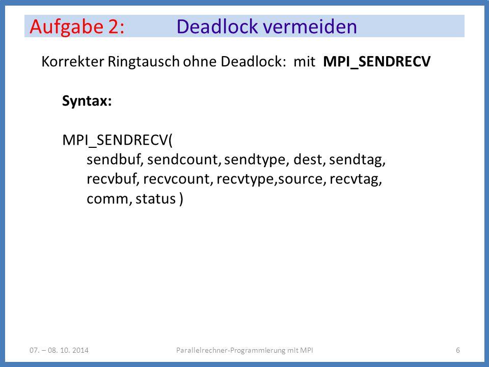 Aufgabe 2: Deadlock vermeiden Parallelrechner-Programmierung mit MPI607.