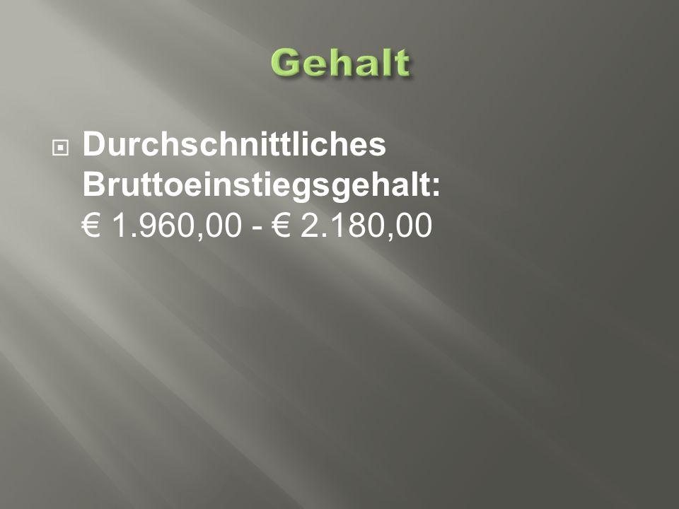  Durchschnittliches Bruttoeinstiegsgehalt: € 1.960,00 - € 2.180,00
