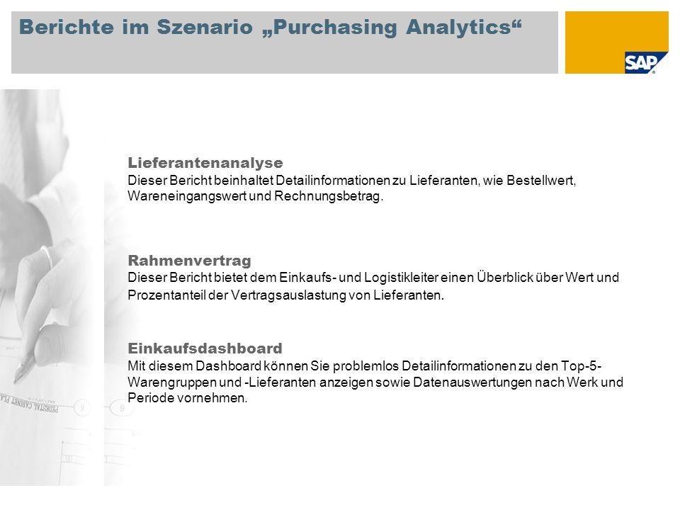 """Berichte im Szenario """"Purchasing Analytics"""" Lieferantenanalyse Dieser Bericht beinhaltet Detailinformationen zu Lieferanten, wie Bestellwert, Warenein"""