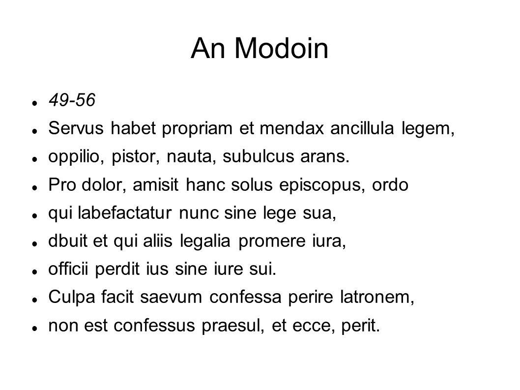 An Modoin 49-56 Servus habet propriam et mendax ancillula legem, oppilio, pistor, nauta, subulcus arans. Pro dolor, amisit hanc solus episcopus, ordo
