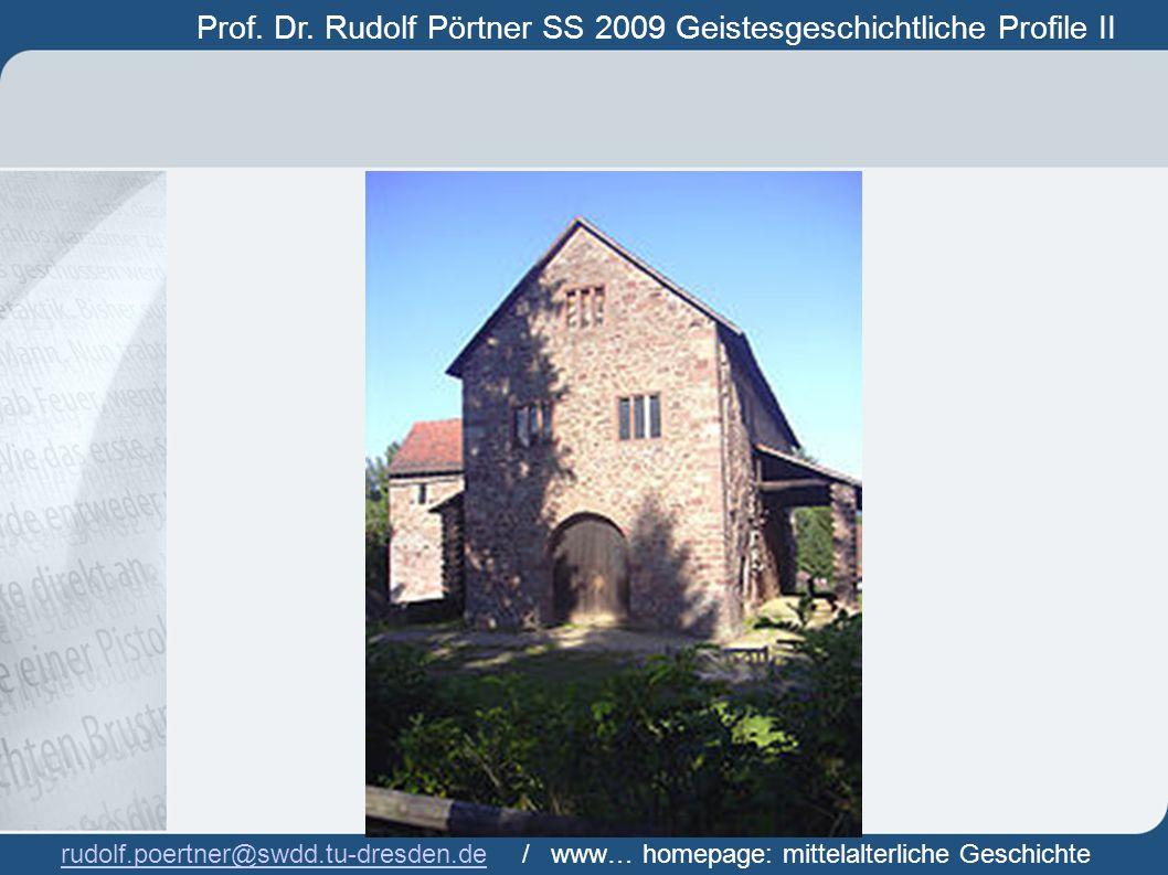 Prof. Dr. Rudolf Pörtner SS 2009 Geistesgeschichtliche Profile II Prof. Dr. Rudof Pörtner rudolf.poertner@swdd.tu-dresden.derudolf.poertner@swdd.tu-dr