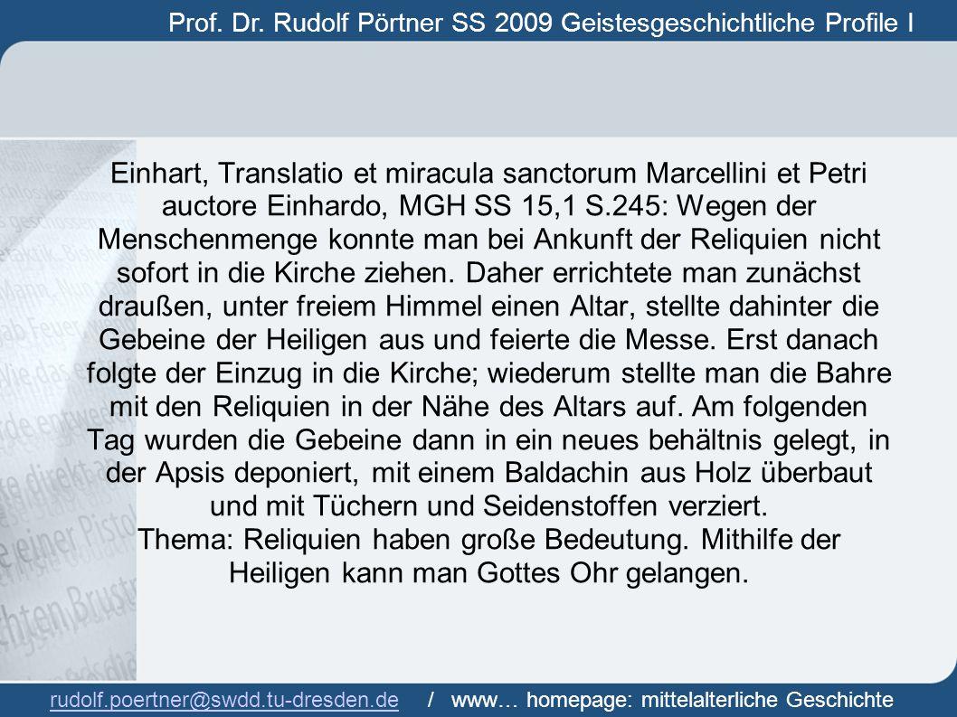 Prof. Dr. Rudolf Pörtner SS 2009 Geistesgeschichtliche Profile I Prof. Dr. Rudof Pörtner rudolf.poertner@swdd.tu-dresden.derudolf.poertner@swdd.tu-dre