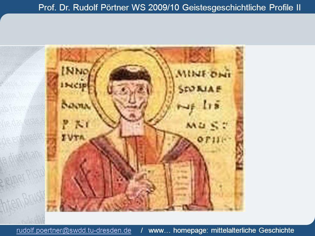 Prof. Dr. Rudolf Pörtner WS 2009/10 Geistesgeschichtliche Profile II Prof. Dr. Rudof Pörtner rudolf.poertner@swdd.tu-dresden.derudolf.poertner@swdd.tu