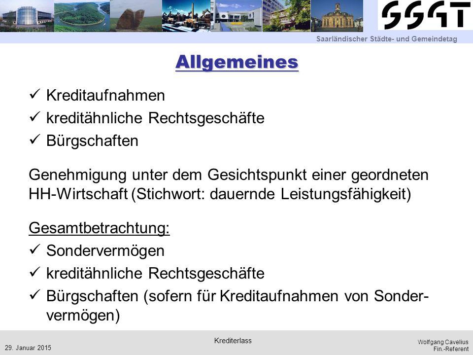 Saarländischer Städte- und Gemeindetag Wolfgang Cavelius Fin.-Referent Allgemeines Kreditaufnahmen kreditähnliche Rechtsgeschäfte Bürgschaften Genehmi