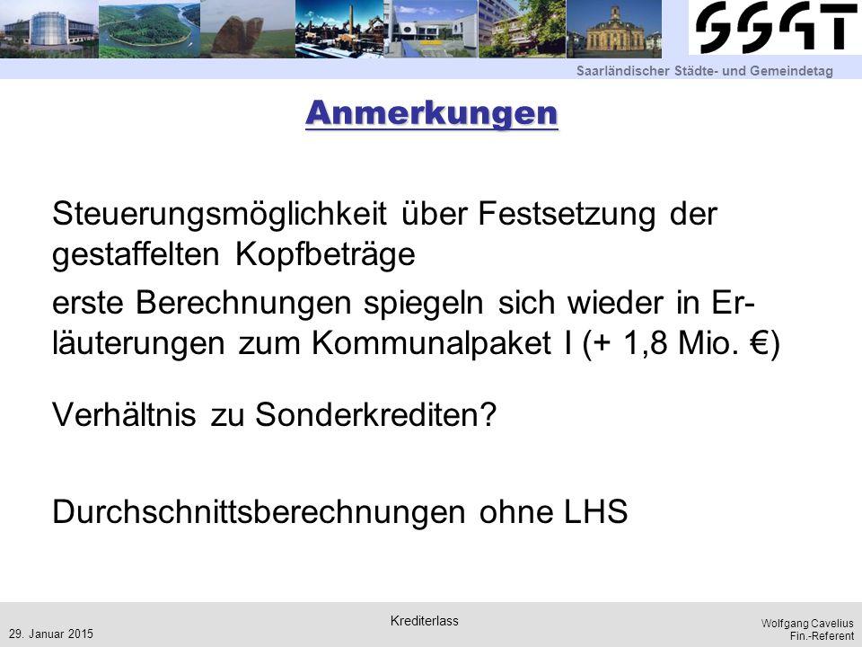 Saarländischer Städte- und Gemeindetag Wolfgang Cavelius Fin.-Referent Anmerkungen Steuerungsmöglichkeit über Festsetzung der gestaffelten Kopfbeträge
