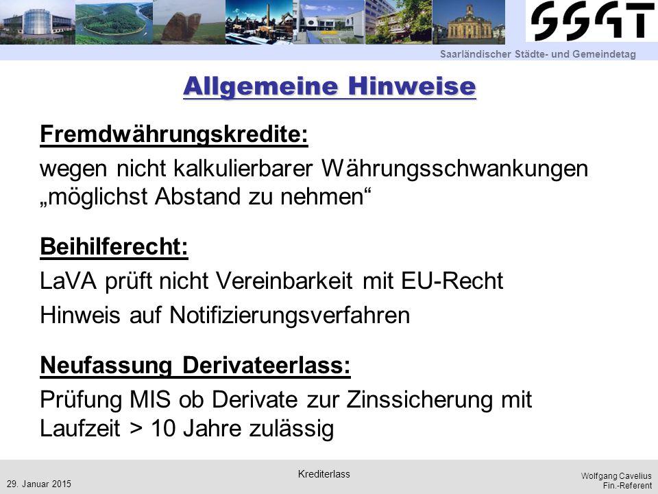 Saarländischer Städte- und Gemeindetag Wolfgang Cavelius Fin.-Referent Allgemeine Hinweise Fremdwährungskredite: wegen nicht kalkulierbarer Währungssc