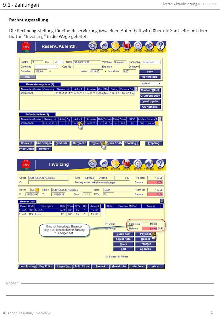 letzte Aktualisierung 01.06.2012 © Accor Hospitaliy Germany Notizen 2 Zahlungen 9.1 - Zahlungen Anmerkung Hier sind alle möglichen Zahlarten aufgeführt.
