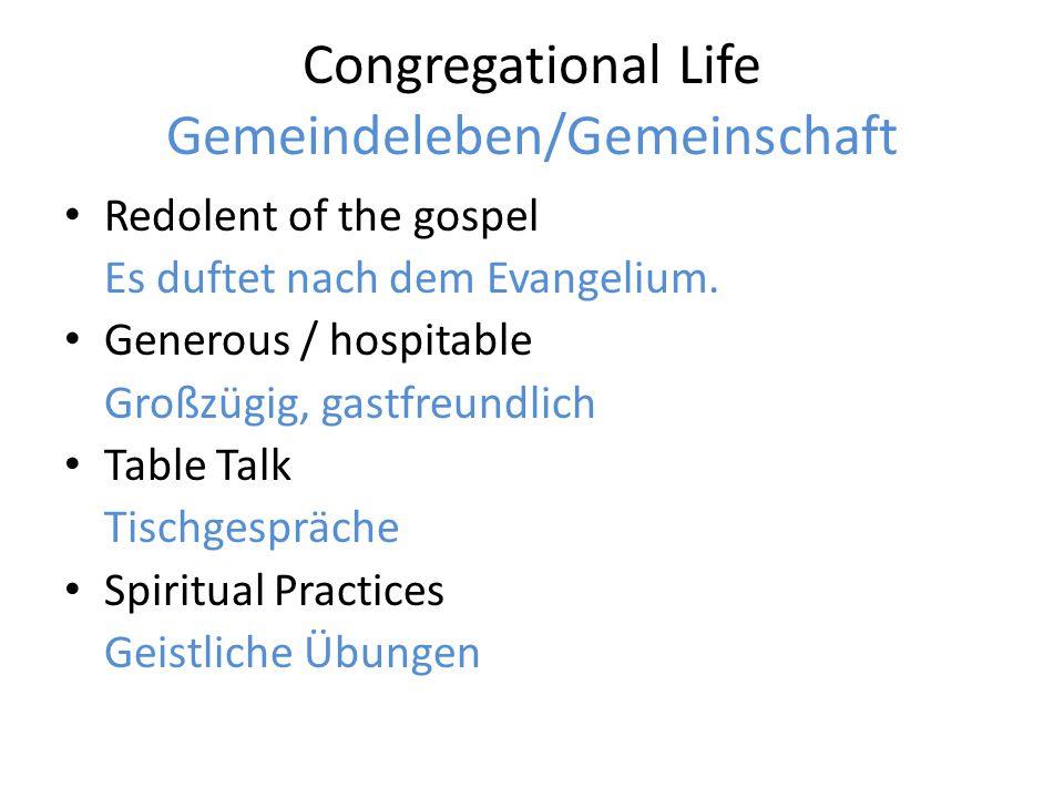Congregational Life Gemeindeleben/Gemeinschaft Redolent of the gospel Es duftet nach dem Evangelium.