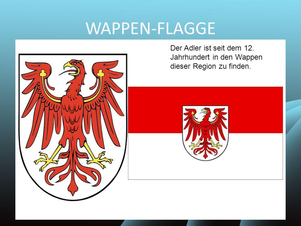 WAPPEN-FLAGGE Der Adler ist seit dem 12. Jahrhundert in den Wappen dieser Region zu finden.