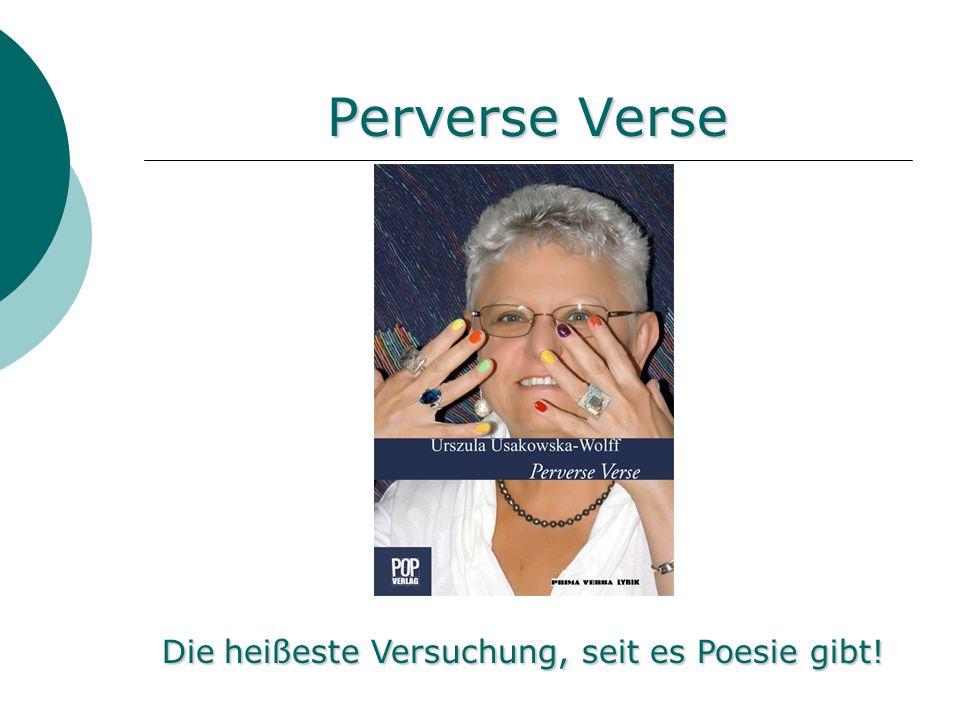 Perverse Verse Die heißeste Versuchung, seit es Poesie gibt!