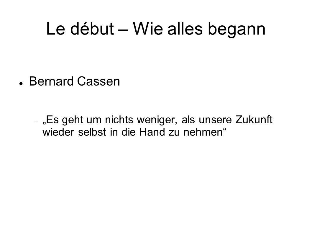 """Le début – Wie alles begann Bernard Cassen  """"Es geht um nichts weniger, als unsere Zukunft wieder selbst in die Hand zu nehmen"""