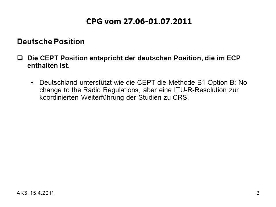 Deutsche Position  Die CEPT Position entspricht der deutschen Position, die im ECP enthalten ist.