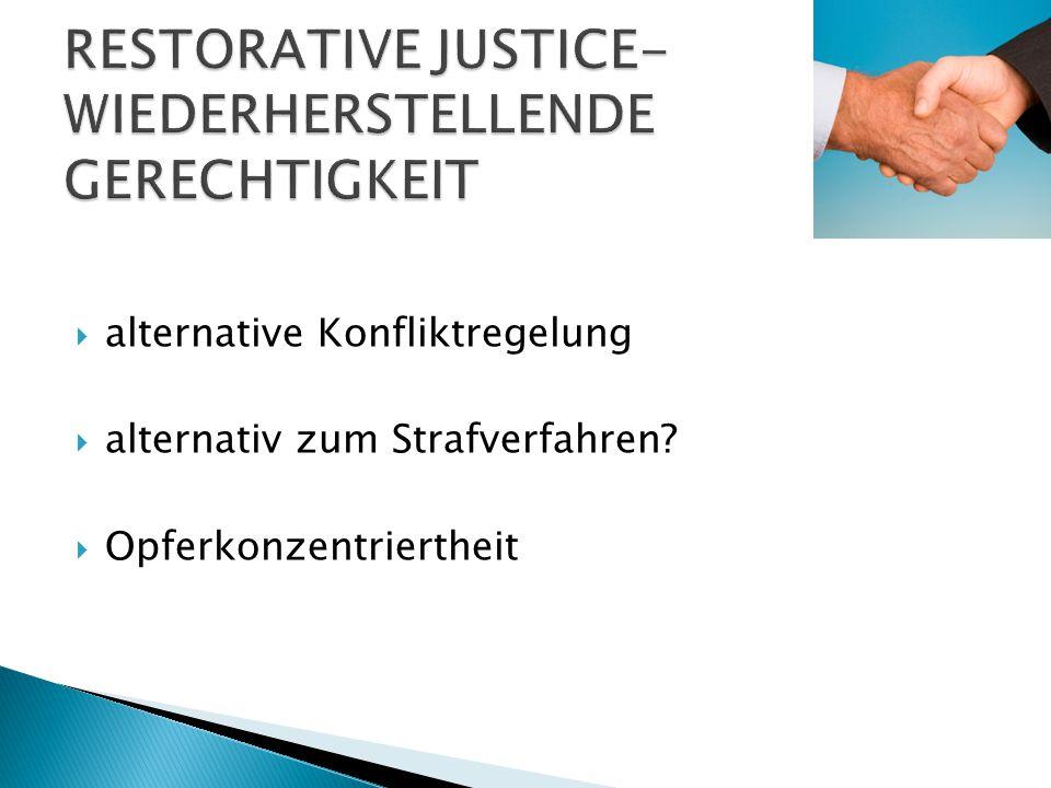  alternative Konfliktregelung  alternativ zum Strafverfahren  Opferkonzentriertheit