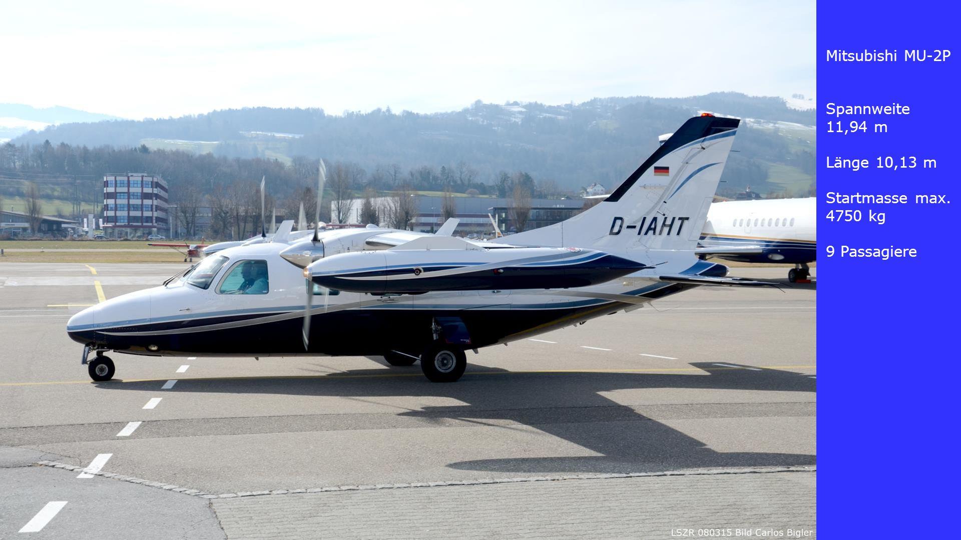 Mitsubishi MU-2P Spannweite 11,94 m Länge 10,13 m Startmasse max. 4750 kg 9 Passagiere
