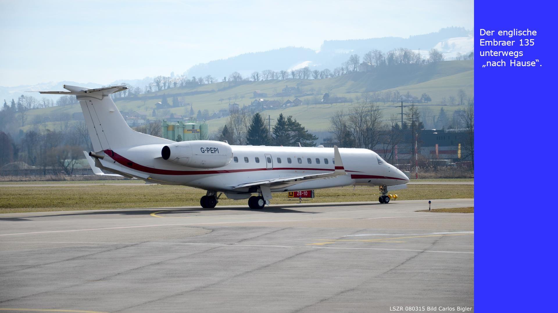 """Der englische Embraer 135 unterwegs """"nach Hause""""."""