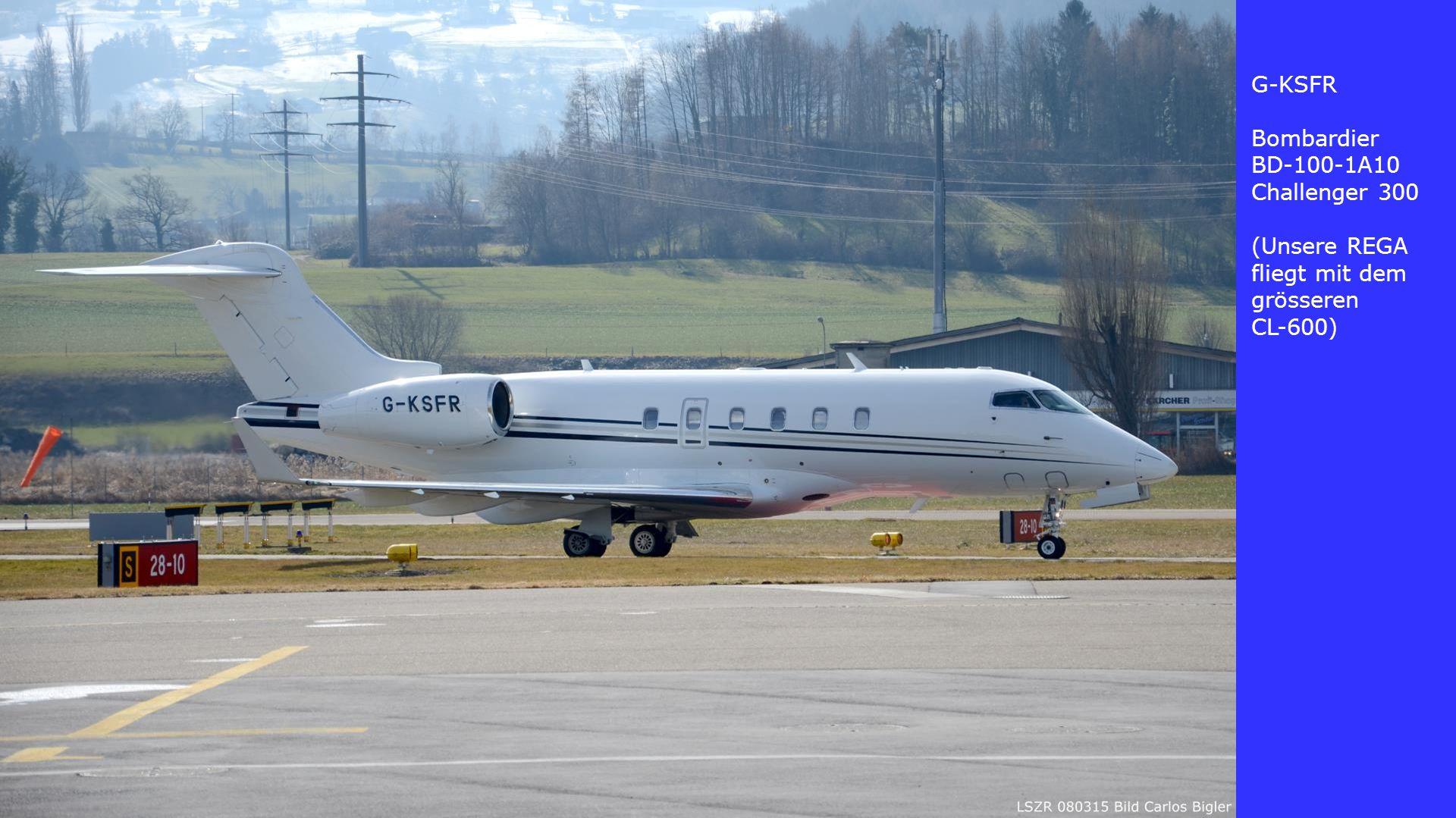 G-KSFR Bombardier BD-100-1A10 Challenger 300 (Unsere REGA fliegt mit dem grösseren CL-600)