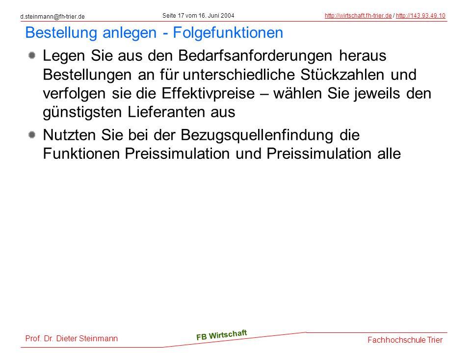 d.steinmann@fh-trier.de Seite 17 vom 16. Juni 2004http://wirtschaft.fh-trier.dehttp://wirtschaft.fh-trier.de / http://143.93.49.10http://143.93.49.10