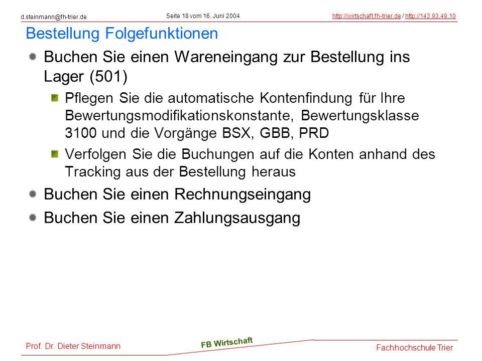 d.steinmann@fh-trier.de Seite 18 vom 16. Juni 2004http://wirtschaft.fh-trier.dehttp://wirtschaft.fh-trier.de / http://143.93.49.10http://143.93.49.10