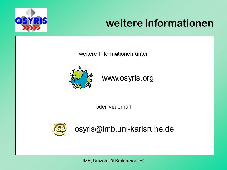 weitere Informationen weitere Informationen unter oder via email www.osyris.org osyris@imb.uni-karlsruhe.de IMB, Universität Karlsruhe (TH)