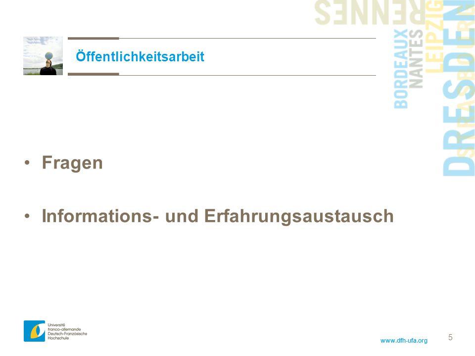 www.dfh-ufa.org Fragen Informations- und Erfahrungsaustausch Öffentlichkeitsarbeit 5
